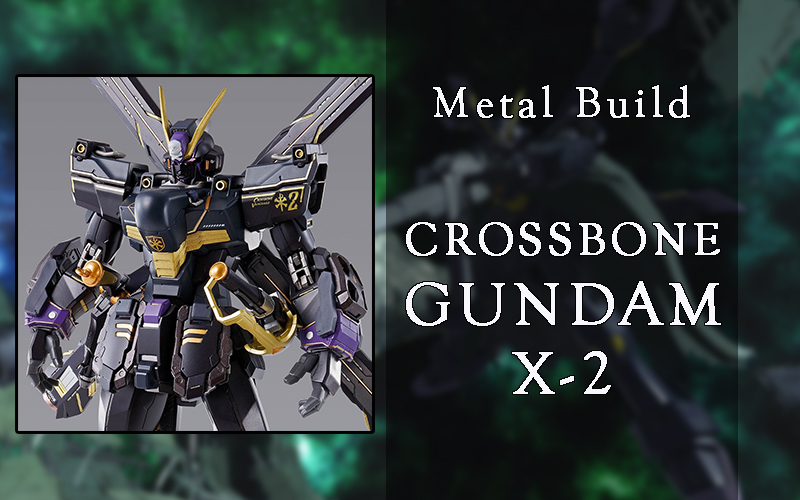 [ MetalBuild ] Gundam Crossbone X-2 (1)